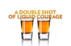 Liquid Courage: Finding Confidence in the Right Kind of Drinking